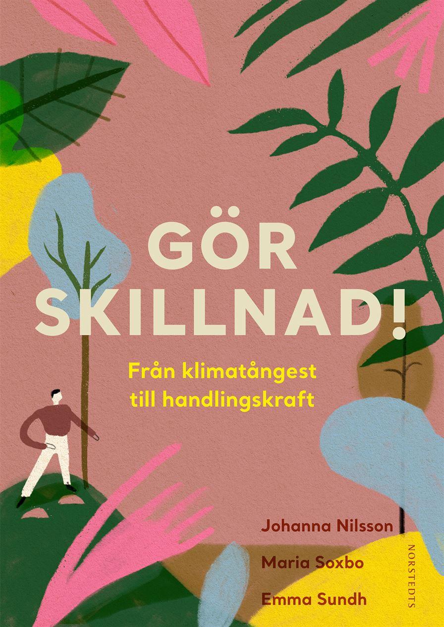 Gör skillnad av Emma Sundh, Johanna Nilsson och Maria Soxbo