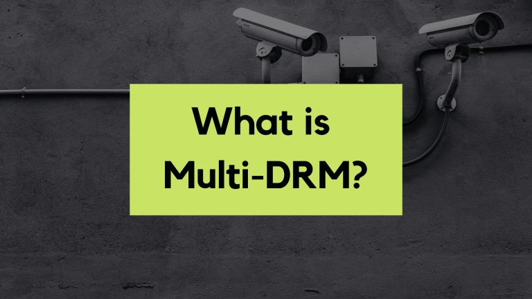 Multi-DRM – Why is it critical to your infrastructure?
