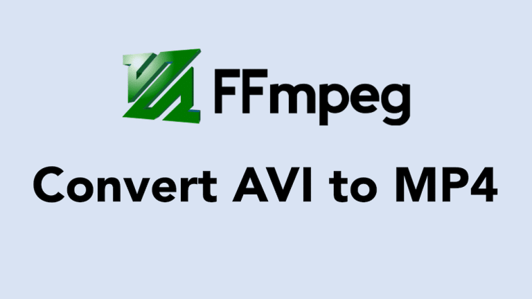 FFmpeg AVI to MP4 Conversion (Lossy and Lossless)
