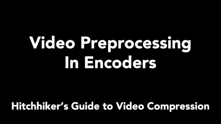 Video Pre-processing in Encoders – What and Why