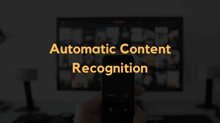 Automatic Content Recognition (ACR) – How Does it Work?