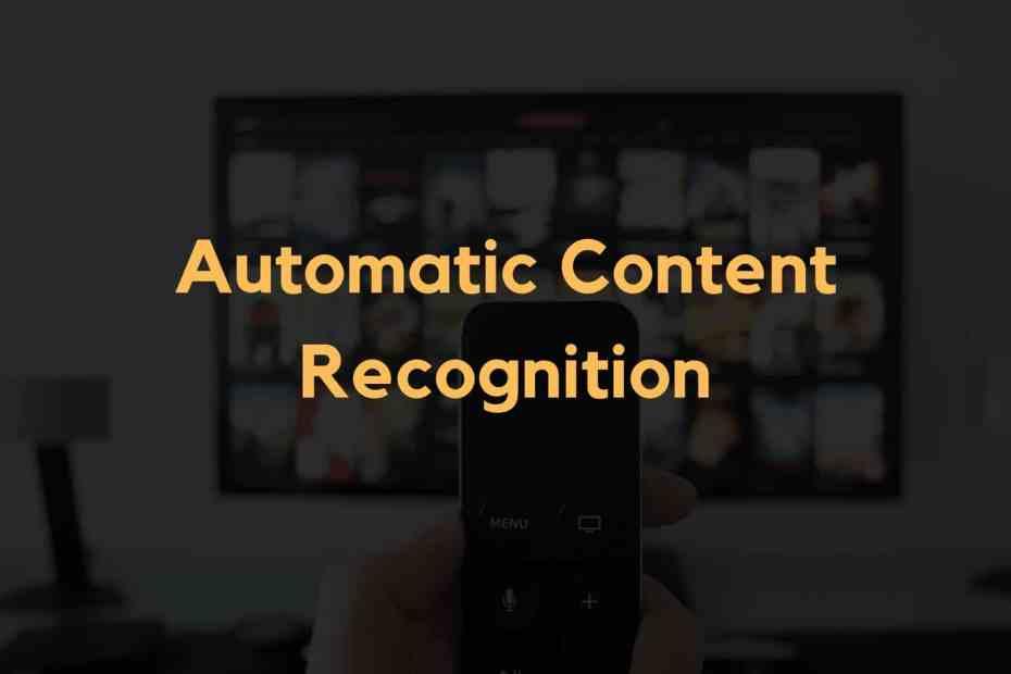ACR Automatic Content Recognition