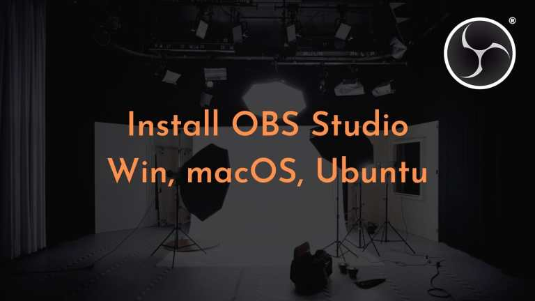 How to Install OBS Studio on Windows, macOS, and Ubuntu – Comprehensive Guide