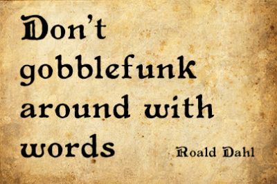Don't gobblefunk around with words