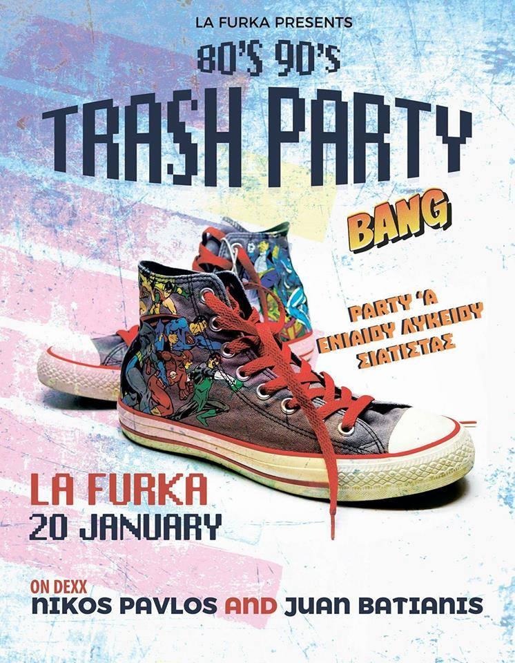 80's 90's Trash Party, την Παρασκευή 20 Ιανουαρίου στο La Furka στην Σιάτιστα