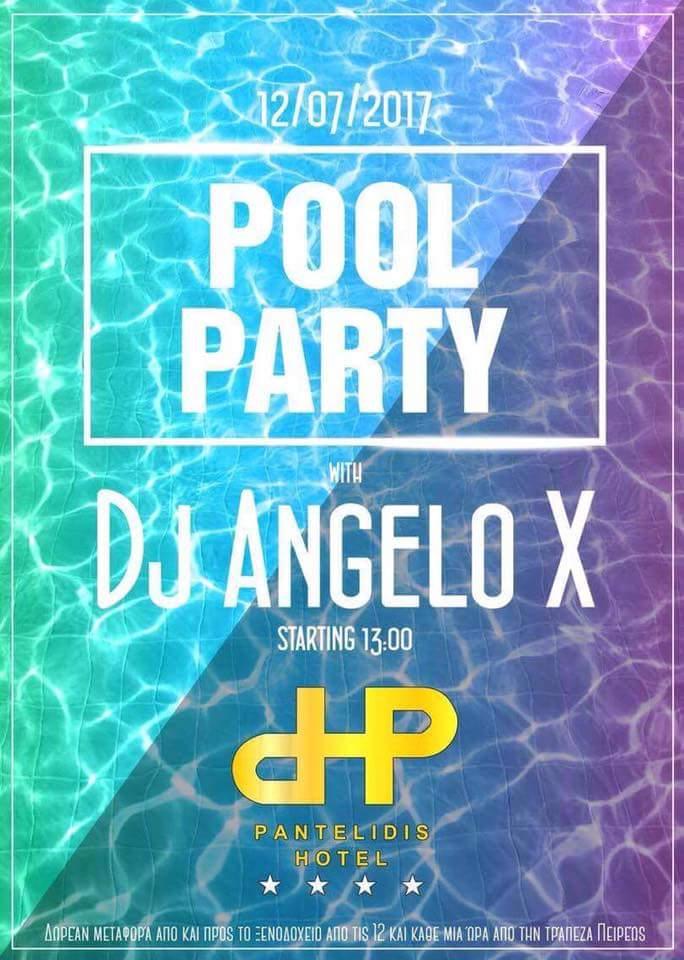 Pool party με τον dj Anzgelo X στο Ξενοδοχείο Παντελίδης στην Πτολεμαϊδα, την Τετάρτη 12 Ιουλίου