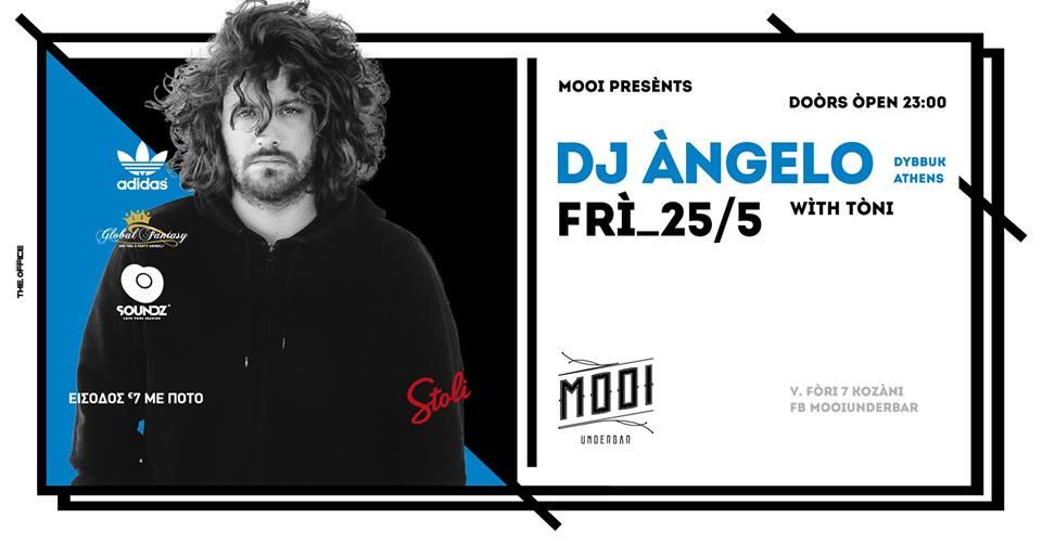 DJ Angelo @ MOOI underbar στην Κοζάνη, την Παρασκευή 25 Μαΐου