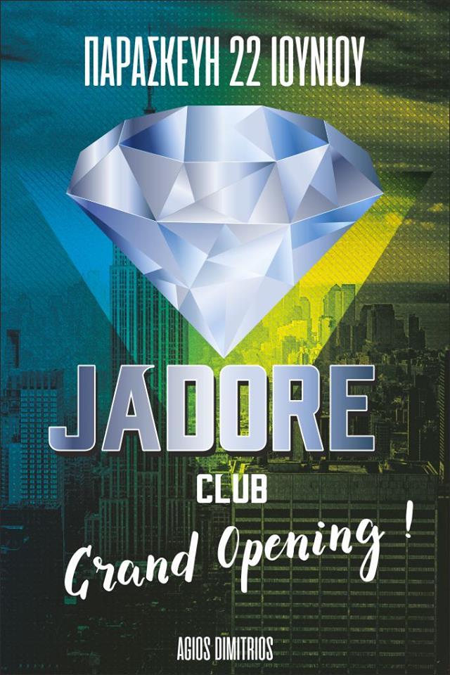 Opening του club JADORE στον Άγιο Δημήτριο Κοζάνης,  την Παρασκευή 22 Ιουνίου