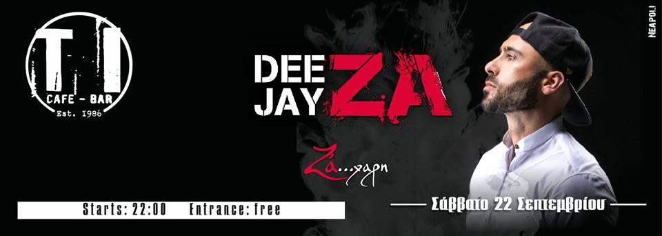 Deejay ZA στο CAFE BAR «TI» στην Νεάπολη,  το Σάββατο 22 Σεπτεμβρίου