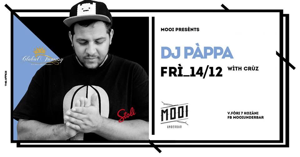 DJ PAPPA @ Mooi under bar στην Κοζάνη, την Παρασκευή 14 Δεκεμβρίου