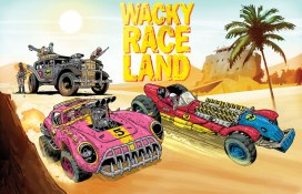 Wacky Race Land - Imagine Wacky Racers but in Mad Max's dystopian desert wasteland and you have a formula for crazy fun and ridiculousness