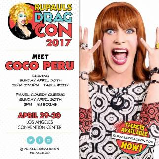 Show Ad | Coco Peru | Rupauls Drag Con | Los Angeles Convention Center (Los Angeles, California) | 4/29-4/30/2017