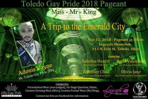 Show Ad | Miss Toledo Gay Pride, Mr. Toledo Gay Pride and Mr. Toledo Gay Pride King | Legends (Toledo, Ohio) | 5/12/2018