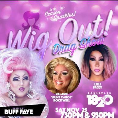 Show Ad   Wig Out! Drag Show   Boulevard 1820 (Charlotte, North Carolina)   11/25/2017