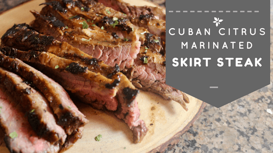 Cuban Citrus Marinated Skirt Steak