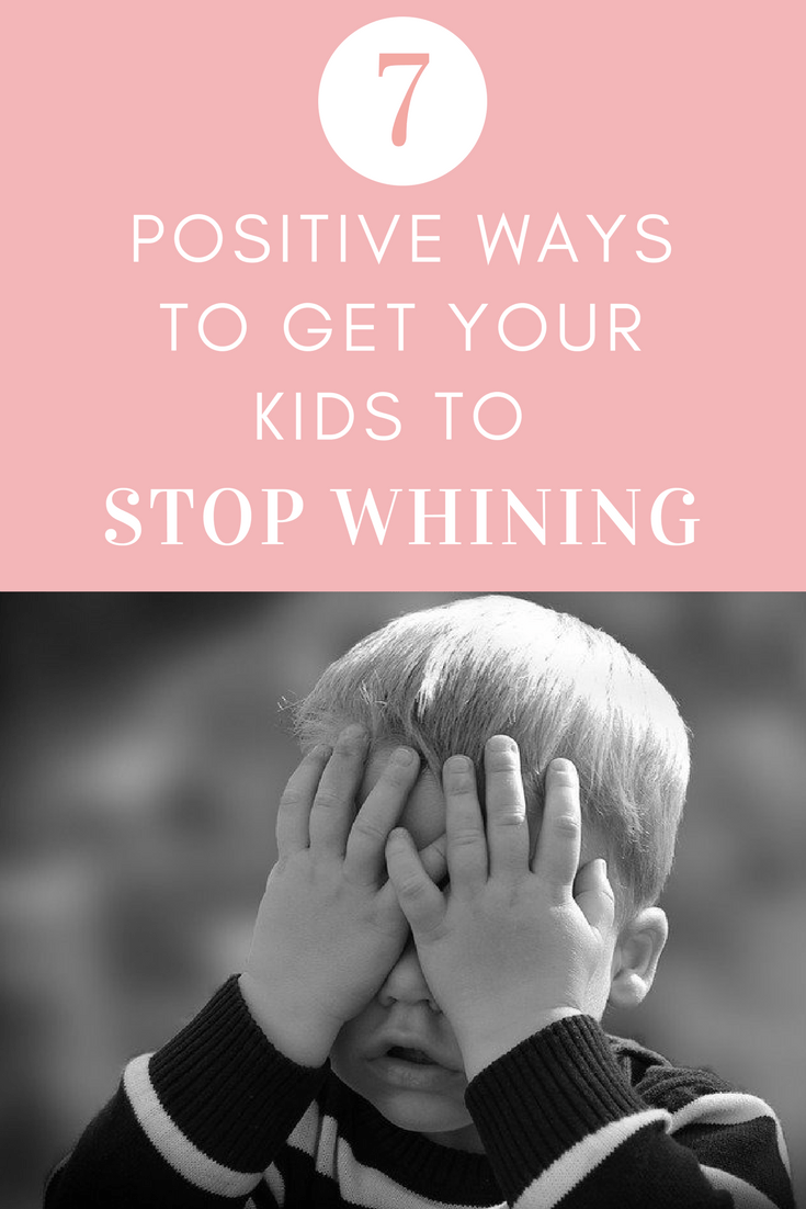 7-positive-ways-to-get-your-kids-to-stop-whining