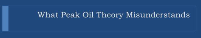 12. What Peak Oil Theory Misunderstands