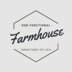 Our Functional Farmhouse