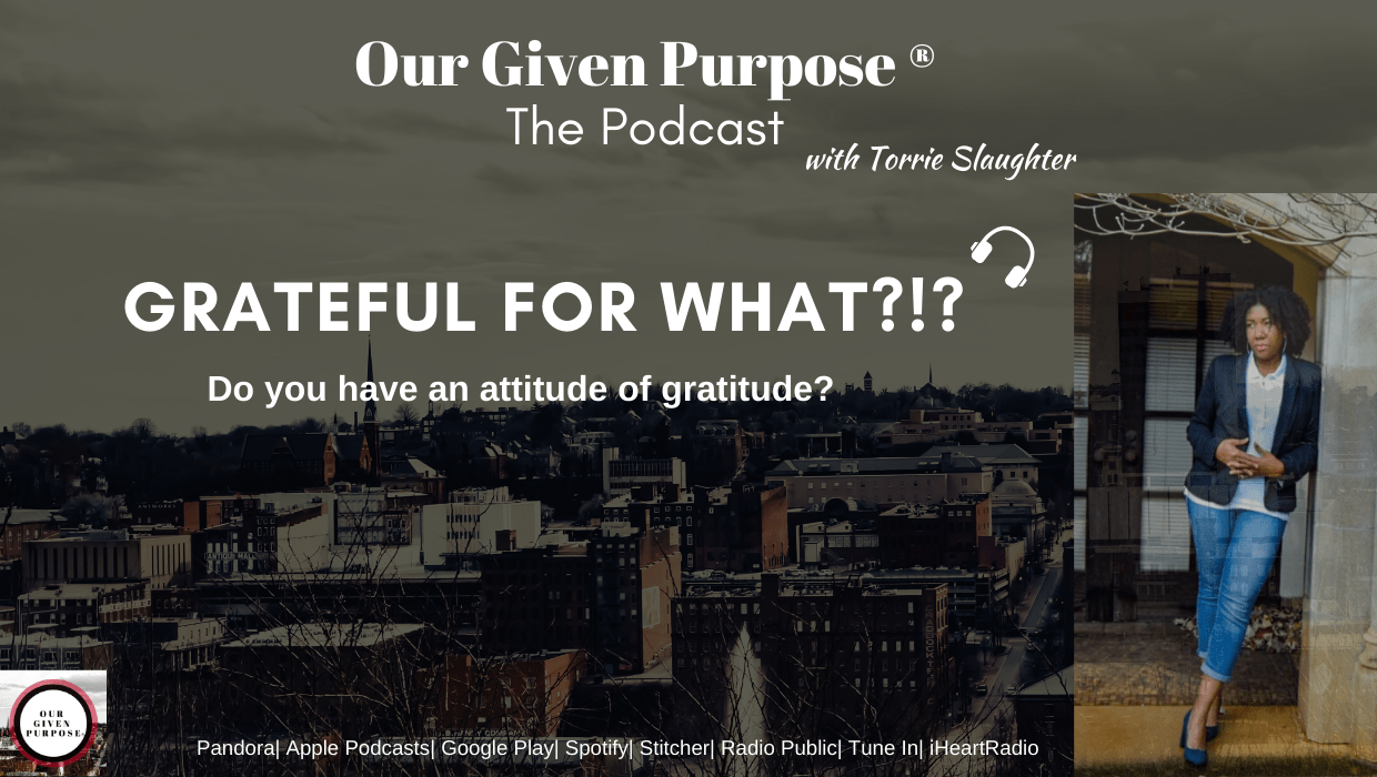 Grateful for What?!? The Podcast