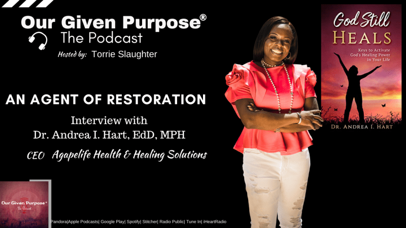 An Agent of Restoration, A Podcast Interview with Dr. Andrea I. Hart