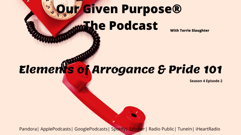 Elements of Arrogance & Pride 101, The Podcast