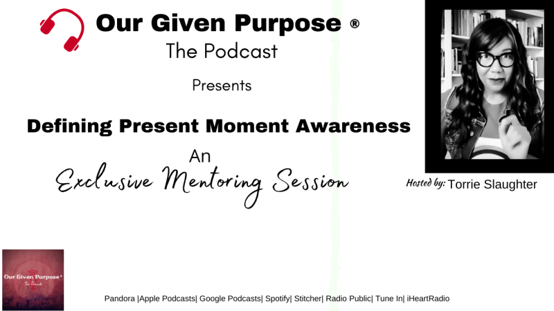 Defining Present Moment Awareness, The Podcast