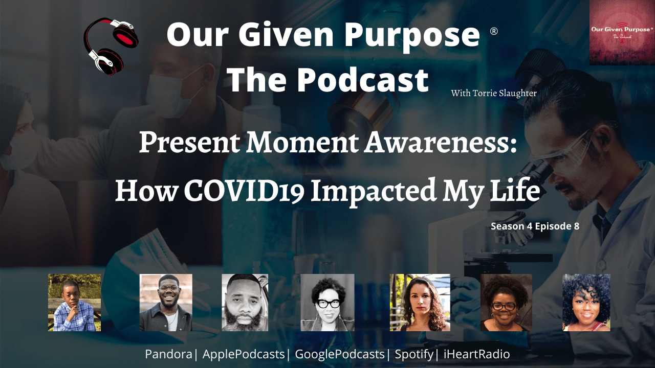 Present Moment Awareness: How COVID19 Impacted My Life