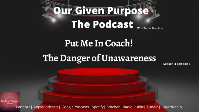 Put Me In Coach! The Danger of Unawareness, the Podcast