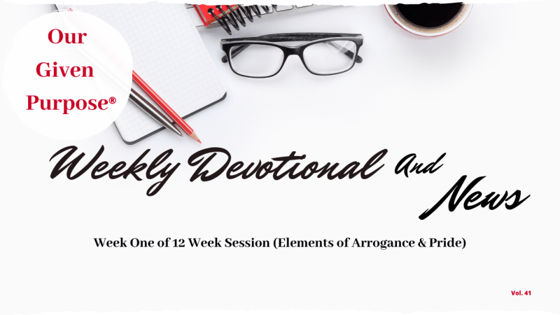 Elements of Arrogance & Pride, Weekly Devotional & News