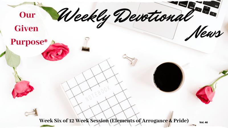 Elements of Arrogance & Pride Weekly Devotional Vol. 6