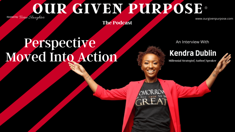 Perspective Moved Into Action, an Interview with Kendra Dublin