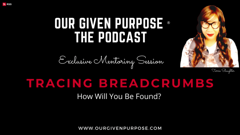 Tracing Breadcrumbs, How Will You Be Found?, the Podcast