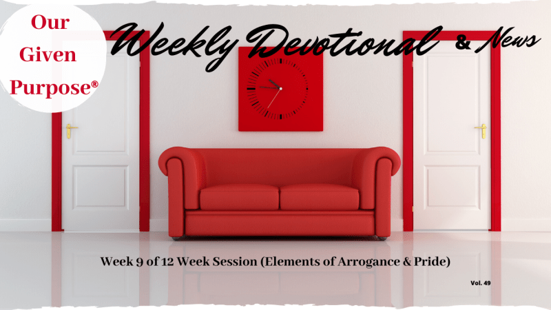Elements of Arrogance & Pride Week 9 Devotional/News