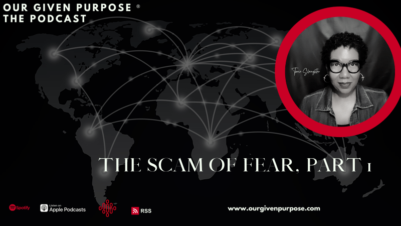 The Scam of Fear, Part 1, the Podcast