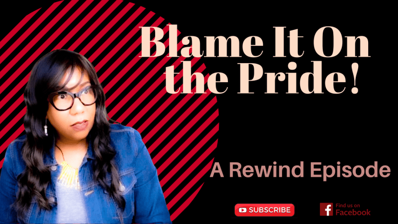 *REWIND* Blame It On The Pride (Talking on Purpose with Torrie the Podcast & Internet Show)
