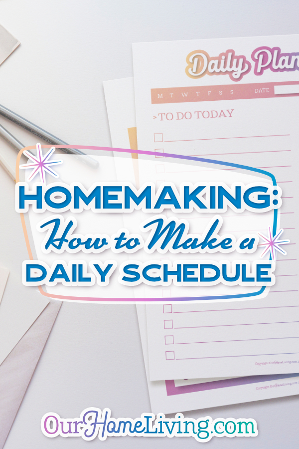daily schedule how to make a homemaking daily schedule