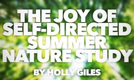 The Joy of Self Directed Summer Nature Study