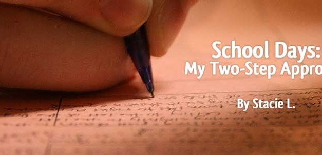 School Days: My Two-Step Approach