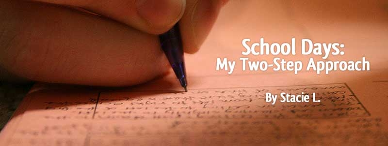 School Days: My Two-Step Approach