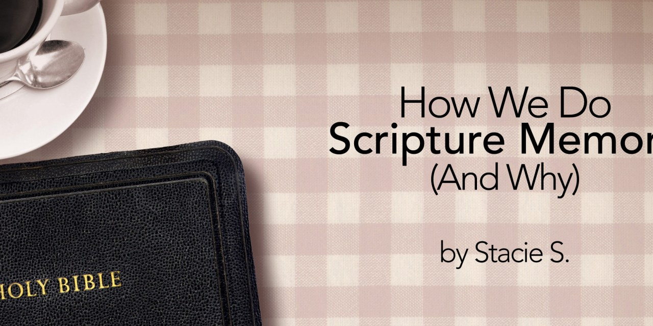How We Do Scripture Memory (and Why)