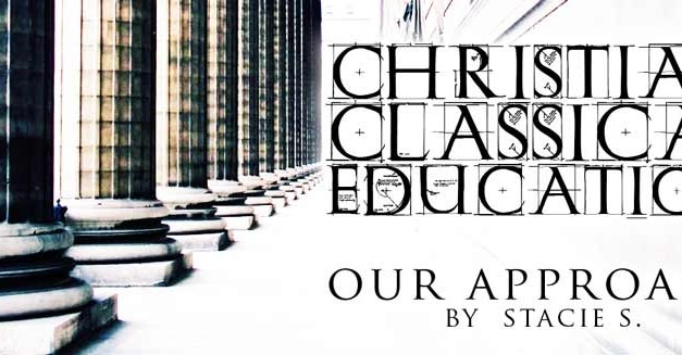 Christian Classical Education: Our Approach