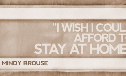 """I Wish I Could Afford to Stay at Home"""