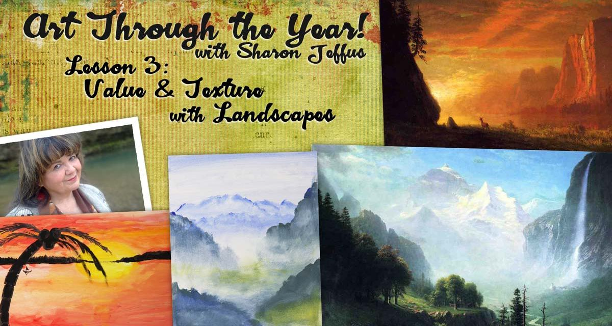 Art Through the Year with Sharon Jeffus — Lesson 3 — Value & Texture with Landscapes