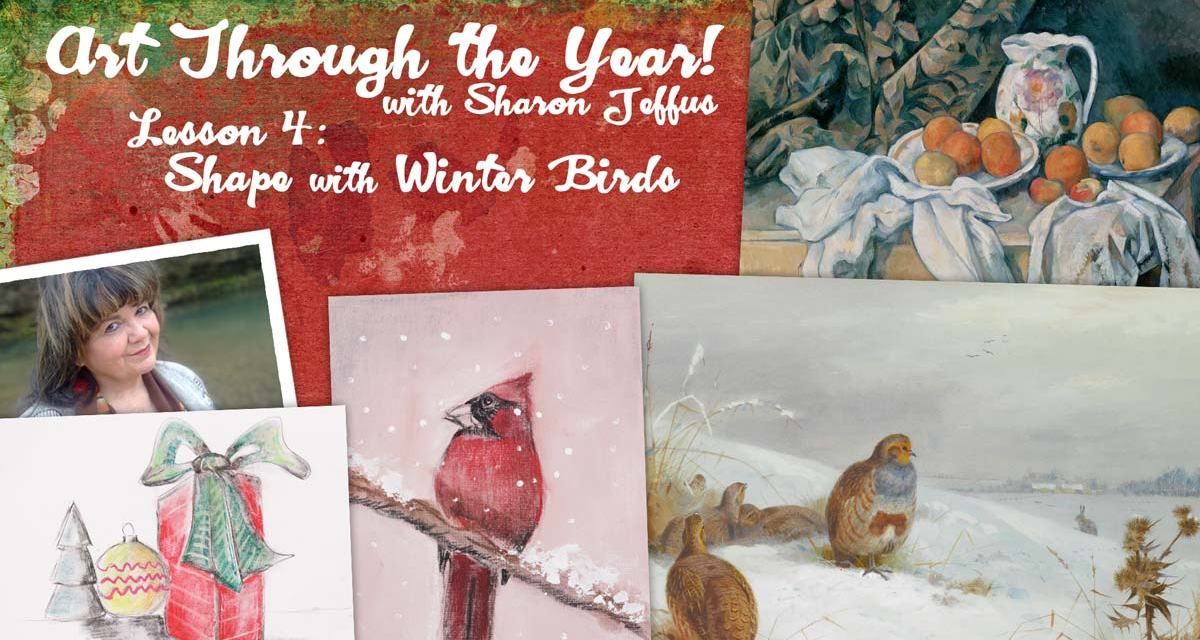 Art Through the Year with Sharon Jeffus – Lesson 4 – Shape with Winter Birds