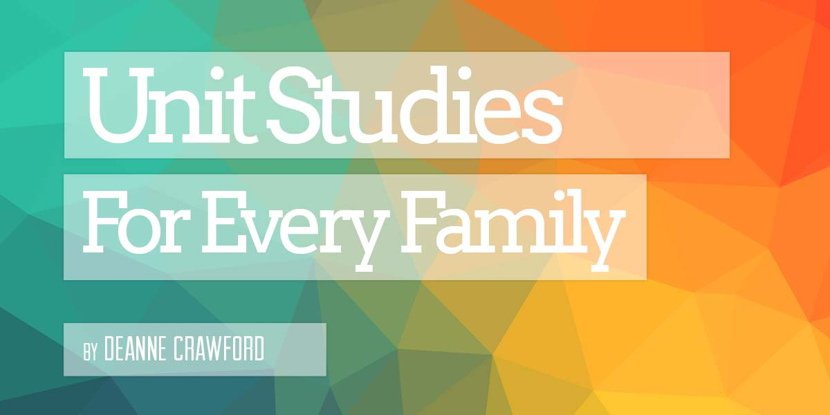 Unit Studies for Every Family
