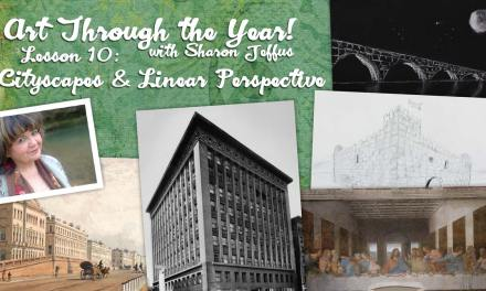 Art Through the Year with Sharon Jeffus – Lesson 10 – Cityscapes & Linear Perspective