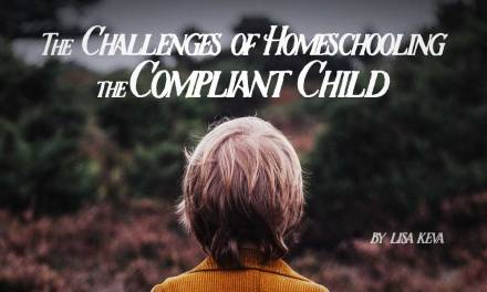 The Challenges of Homeschooling a Compliant Child