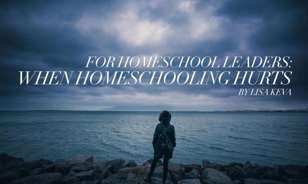 For Homeschool Leaders: When Homeschooling Hurts