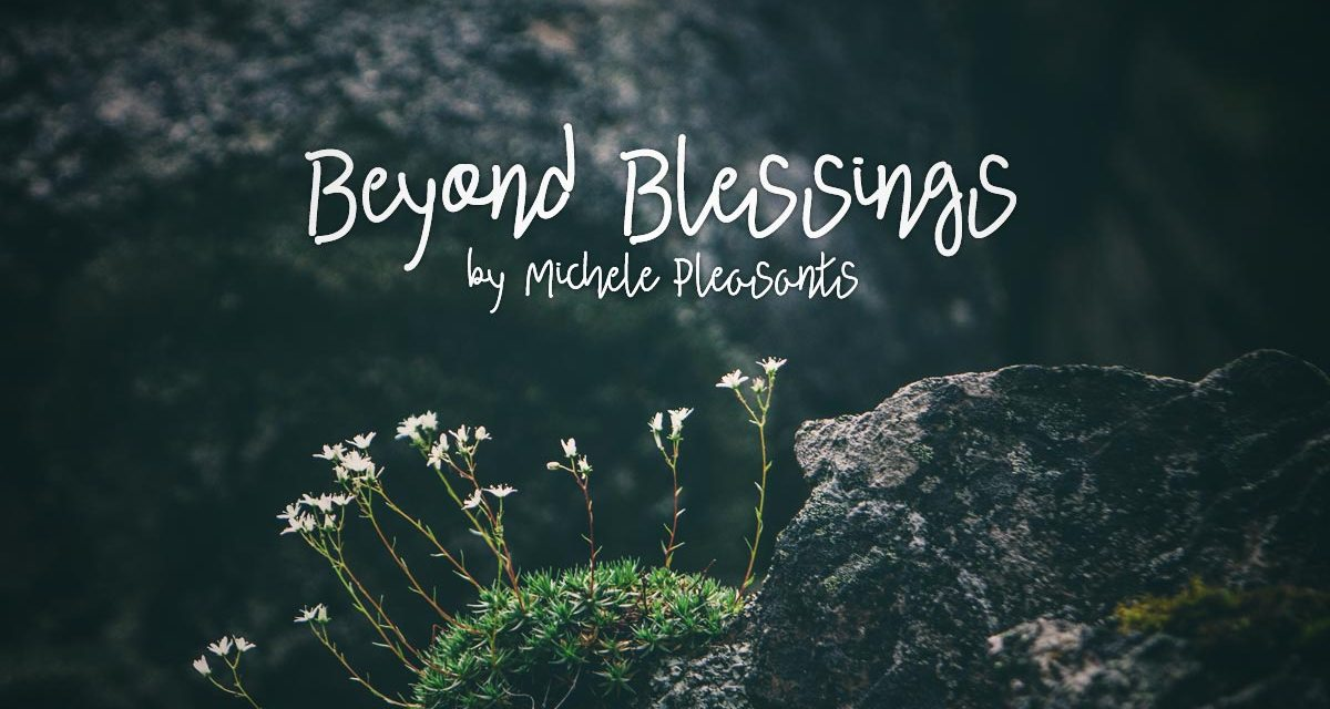 Beyond Blessings
