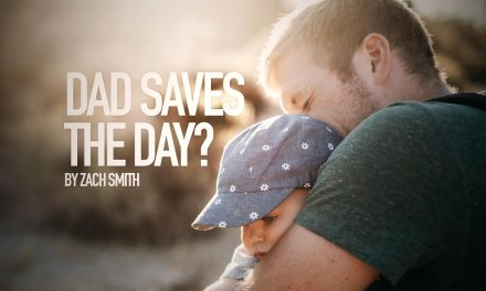 Dad Saves the Day?